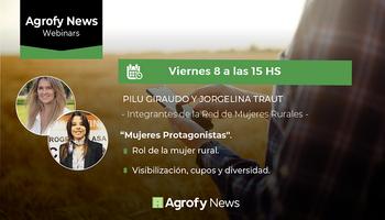 #AgrofyNewsWebinars: Mujeres protagonistas y la calidad de género