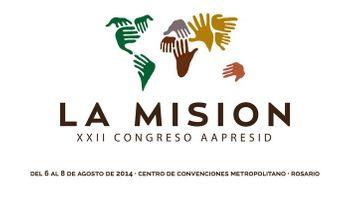 XXII Congreso Anual de Aapresid: La Misión de todos