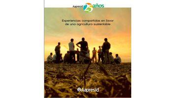 Aapresid: un libro de historias sustentables