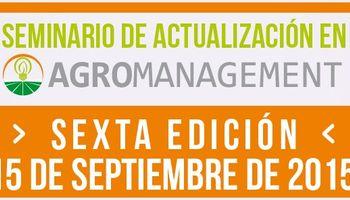 Seminario de Actualización en Agromanagement: 6° encuentro de un clásico
